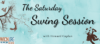 The Saturday Swing Session